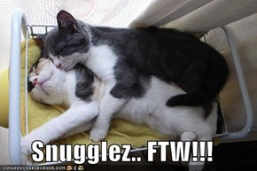 Snugglez.. FTW!!!