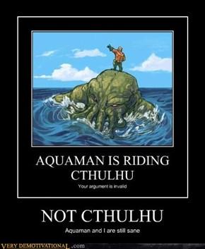NOT CTHULHU