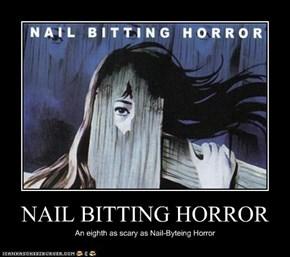 NAIL BITTING HORROR