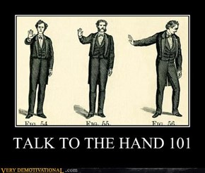 TALK TO THE HAND 101