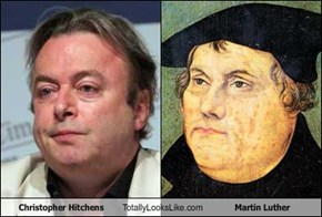 Christopher Hitchens Totally Looks Like Martin Luther