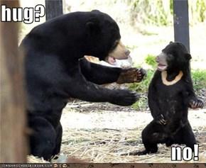 hug?  no!