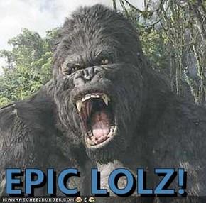 EPIC LOLZ!