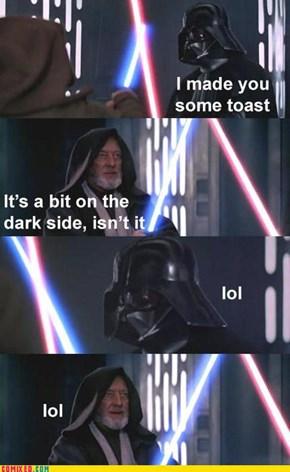 Vaders Toast