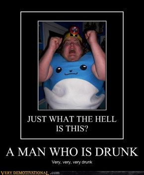 A MAN WHO IS DRUNK