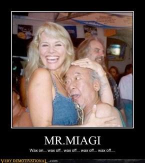 MR. MIAGI