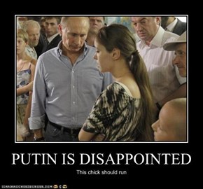 PUTIN IS DISAPPOINTED