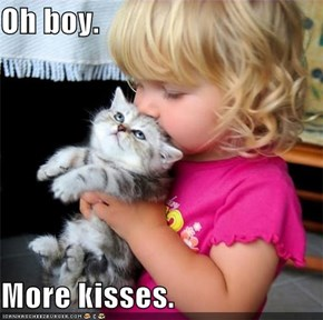 Oh boy.  More kisses.