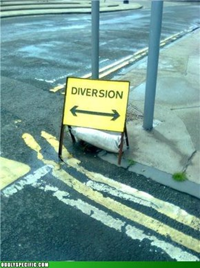 Sign Uses Diversion. It's super Effective!