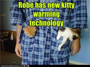 Robe has new kitty warming technology