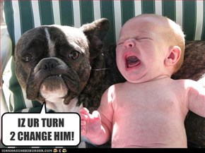 IZ UR TURN  2 CHANGE HIM!