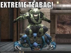 EXTREME TEABAG!