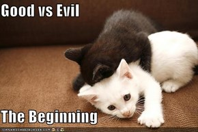 Good vs Evil  The Beginning