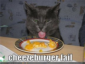 cheezeburger fail
