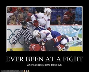EVER BEEN AT A FIGHT