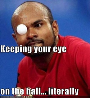Keeping your eye on the ball... literally