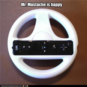 Mr. Mustache is happy