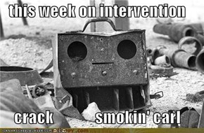 this week on intervention  crack             smokin' carl