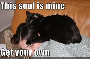 This soul is mine  Get your own