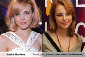 Rachel Mcadams Totally Looks Like Paola Oliveira (brazilian actress)