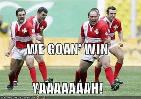 WE GOAN' WIN YAAAAAAAH!