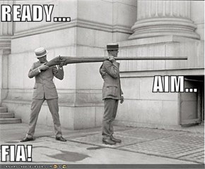 READY.... AIM... FIA!