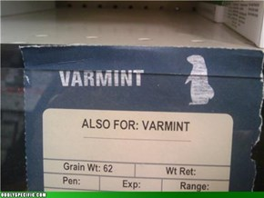 Watch Out Varmints!