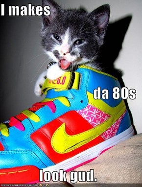 I makes da 80s look gud.