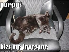 pur pur  kizz me lovez me