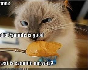 thnx  dis cyanide is good wat is cyanide anyway?