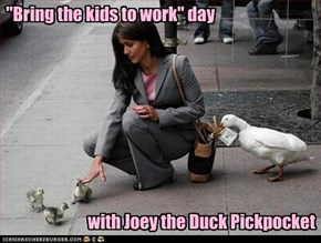 """Bring the kids to work"" day with Joey the Duck Pickpocket"