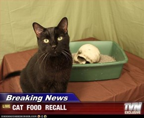Breaking News - CAT  FOOD  RECALL