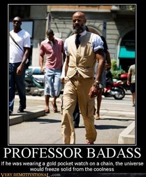 CLASSIC: PROFESSOR BADASS