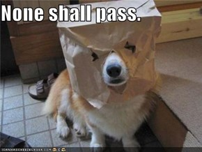 None shall pass.