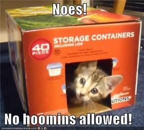 Noes!  No hoomins allowed!