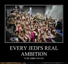 EVERY JEDI'S REAL AMBITION