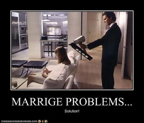 MARRIGE PROBLEMS...