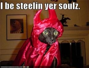I be steelin yer soulz.