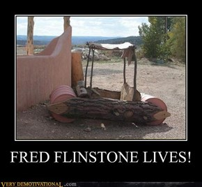 FRED FLINSTONE LIVES!