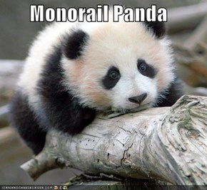 Monorail Panda