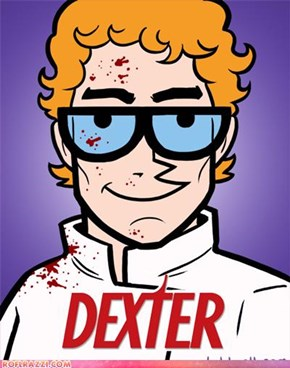 If Dexter and Dexter had love child.