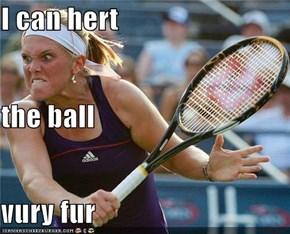 I can hert  the ball vury fur