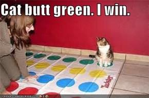 Cat butt green. I win.