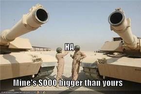 HA Mine's SOOO bigger than yours