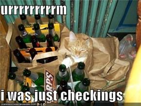 urrrrrrrrrm  i was just checkings