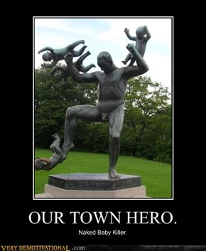 OUR TOWN HERO.