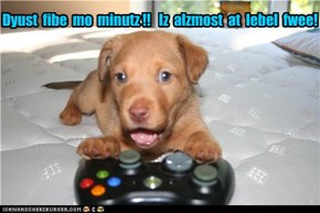 Five more minutes, please!!!