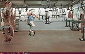 The Unicycle Butchery!