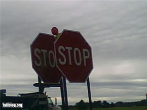 I got you a stop sign for your stop sign