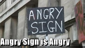 Angry Sign is Angry